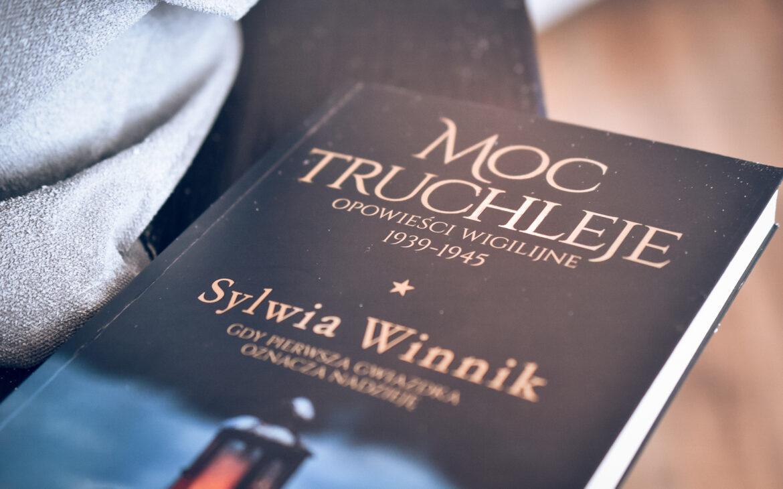 Moc truchleje. Opowieści wigilijne 1939-1945 – Sylwia Winnik